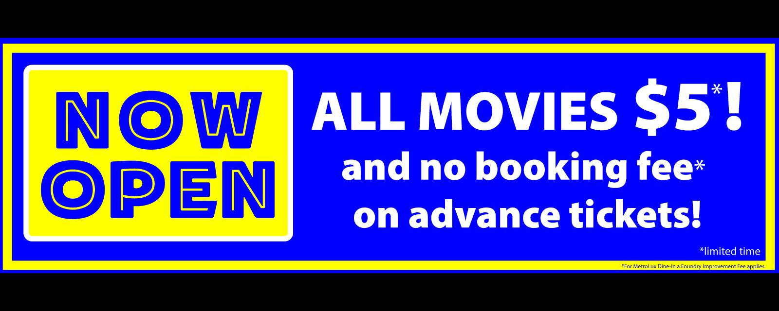 Now Open $5 All Movies